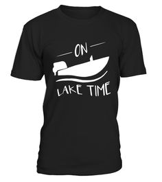 """# On Lake Time - Funny Summer Boating and Fishing T-Shirt .  Special Offer, not available in shops      Comes in a variety of styles and colours      Buy yours now before it is too late!      Secured payment via Visa / Mastercard / Amex / PayPal      How to place an order            Choose the model from the drop-down menu      Click on """"Buy it now""""      Choose the size and the quantity      Add your delivery address and bank details      And that's it!      Tags: This is the perfect gift…"""