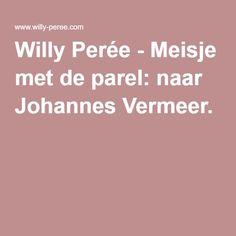 Willy Perée - Meisje met de parel: naar Johannes Vermeer.