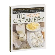 The Home Creamery. Get your copy at One Ash Farm & Dairy Supply Company.