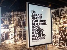 "This is one of my favourite quotes ever. "" I'm afraid that if you look at something long enough, it loses all of its meaning "" - Andy Warhol Wisdom Quotes, Words Quotes, Wise Words, Quotes To Live By, Me Quotes, Sayings, Class Quotes, 2015 Quotes, Quotable Quotes"
