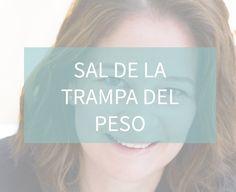 Blog http://anamayo.es/sal-de-la-trampa-del-peso/