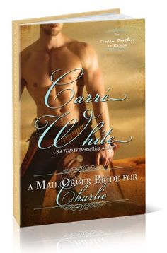 A Mail Order Bride For Charlie (The Carson Brothers of Kansas Book 1) by Carré White http://www.amazon.com/dp/B00HNJ4N0E/ref=cm_sw_r_pi_dp_cOlLvb1Q9FQ3F