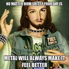 Jesus and Metal for me! Lol