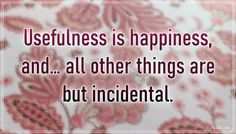 """""""Usefulness is happiness, and… all other things are but incidental."""" – Lydia Maria Child #aylake #happiness #quotes #happinessquotes Happiness Quotes, Happy Quotes, Child, Gifts, Boys, Presents, Kid, Luck Quotes, Funny Qoutes"""