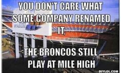 The Broncos play at Mile High. Denver Broncos Football, Go Broncos, Broncos Fans, Best Football Team, Football Season, Watch Football, Football Baby, Colorado Avalanche, Broncos Cheerleaders