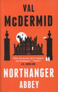 Booktopia has Northanger Abbey by Val McDermid. Buy a discounted Paperback of Northanger Abbey online from Australia's leading online bookstore. Best Books Of 2014, New Books, Good Books, Books To Read, Val Mcdermid, Edinburgh Festival, Young Love, Reading Challenge, Losing Her