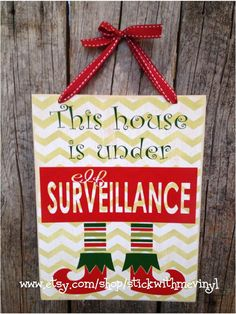 This house is under ELF surveillance Christmas sign Holiday front porch Home decoration Family