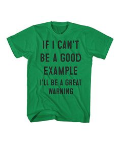 Love this Kelly Green 'Be A Great Warning' Tee by american classics originals on #zulily! #zulilyfinds