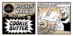 Welcome to our new column, Illustrated Kitchen Hacks. We're kicking it off with one trick that we already wrote about, how to make cookie butter.Now presented in this easy-to-use visual format. Here are a few others that may prove useful. Now you have absolutely no reason, including illiteracy, not to make an addictive spread out of your favorite cookie. Enjoy, and check back for more in coming weeks.