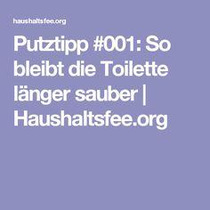 Putztipp #001: So bleibt die Toilette länger sauber | Haushaltsfee.org