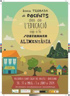 """En el marc del Programa Alimentacción: Xarxa d'Escoles per un Món Rural Viu"""":  II ENCONTRE DE DOCENTS: DE L'EDUCACIÓ A LA SOBIRANIA ALIMENTÀRIA"""", que tindrà lloc del 30 de Maig  al 1 de Juny de 2014 a de Valldoreix, Municipi de Sant Cugat del Vallès, Catalunya."""
