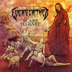 BEHIND THE VEIL WEBZINE: THE EVERSCATHED – Scars to Bare review