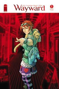 WAYWARD LURES IN READERS WITH MAGIC AND ADVENTURE  The first issue of the all-new ongoing supernatural adventure series WAYWARD has hit home with readers in search of myth, monster-fighting, and magic.