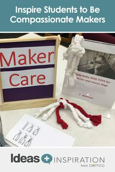 Find ways to promote compassionate making with makerspace projects that connect students to their school, the community, the world and the environment.