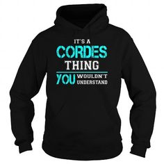 I Love Its a CORDES Thing You Wouldnt Understand - Last Name, Surname T-Shirt Shirts & Tees