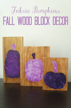 Easy wood block decor idea for Fall, Thanksgiving or Halloween. Use fabric and decoupage paste to make this pumpkin decor.