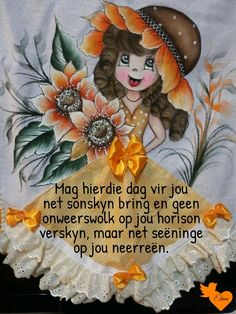 Lekker Dag, Goeie Nag, Goeie More, Afrikaans Quotes, Special Quotes, Good Morning Wishes, Cards, Maps, Playing Cards