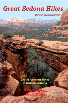 Hiking Trail Guide --- Sedona, AZ.  (I've been to Sedona, AZ, two times already, but I'd love to go back there again and experience some of the hiking mentioned here.)