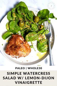 Watercress Salad with Lemon Vinaigrette Dairy Free Recipes, Paleo Recipes, Healthy Dinner Recipes, Real Food Recipes, Paleo Meals, Gluten Free, Easy Whole 30 Recipes, Whole 30 Diet, Watercress Salad
