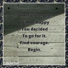 Courage. New beginnings.