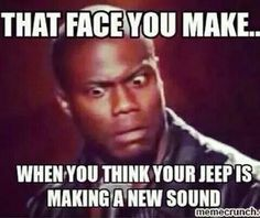 "The best is when you hear every little noise as a ""new sound"" or ""new problem"" with the Jeep Jeep Meme, Jeep Jokes, Jeep Humor, Old Jeep, Jeep Tj, Jeep Truck, Jeep Parts, Cool Jeeps, Jeep Accessories"