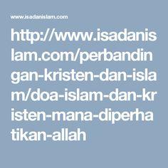 http://www.isadanislam.com/perbandingan-kristen-dan-islam/doa-islam-dan-kristen-mana-diperhatikan-allah