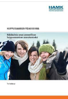 Isokorpi: Huippuosaamisen pedagogiikka. 2013. Download free eBook at www.hamk.fi/julkaisut