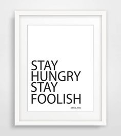 Printable Typography Poster Stay Hungry Stay Foolish Inspirational Print Black White Wall Art Monochrome Print Scandinavian Wall Art  This listing
