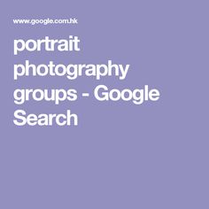 portrait photography groups - Google Search