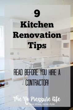 9 Kitchen Renovation Tips to Read Before You Hire a Contractor. Whether you're considering a kitchen makeover big or small, you will find these tips to be quite useful. Learn from my experience and avoid costly mistakes!