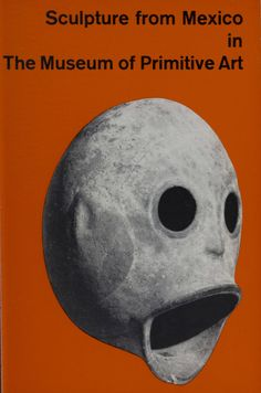 """Cover of """"Sculpture from Mexico in The Museum of Primitive Art"""" 1964.Metropolitan Museum of Art (New York, N.Y.) Museum of Primitive ArtPublications. #pre-Columbian"""