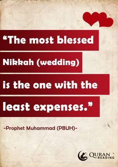 """""""The most blessed Nikkah (wedding) is the one with the least expenses."""" - Prophet Muhammad (PBUH) #Hadith"""