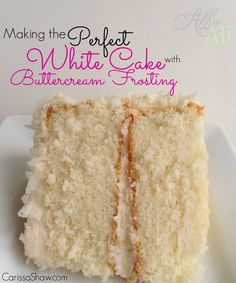 Making a Bakery Quality White Cake with Buttercream Frosting | carissashaw.com