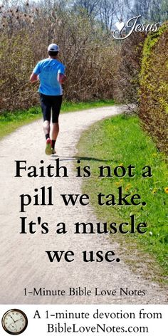Faith requires exercise, practice, and building the muscles of faith