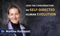 Introducing Dr. Martine Rothblatt  http://www.cg4tv.com/GF2045/images/rothblatt.jpg