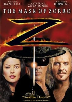 """""""The Mask Of Zorro"""" (dir. Martin Campbell, 1998) --- In this smashing revival of the iconic masked hero, an aging Zorro (Anthony Hopkins) passes the torch to young successor Alejandro Murrieta (Antonio Banderas), schooling him in discipline and training him to take up the sword against unscrupulous officials. Catherine Zeta-Jones co-stars as Zorro's daughter and, of course, Alejandro's love interest."""