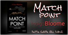 "Recensione ""Match Point"" di Indigo Bloome"