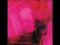 """My Bloody Valentine - Only Shallow // """"Sleep  Like a pillow  Down(ward)  And  (Where)  She won't care  Anyway (where)"""""""