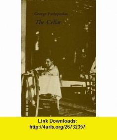 The Cellar (9780856460272) George Pavlopoulos, Peter Levi , ISBN-10: 0856460273  , ISBN-13: 978-0856460272 ,  , tutorials , pdf , ebook , torrent , downloads , rapidshare , filesonic , hotfile , megaupload , fileserve