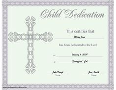 this beautiful religious certificate of child or baby dedication is illustrated with a lacy border and an ornate christian cross free to download and print