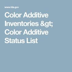 Color Additive Inventories > Color Additive Status List