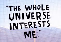 But the whole universe is bored of me