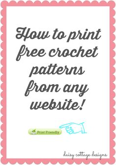How to Use the Print Friendly Bookmarklet - Daisy Cottage Designs Love Crochet, Learn To Crochet, Crochet Motif, Crochet Yarn, Crochet Stitches, Crochet Hooks, Crochet Patterns, Hat Patterns, Crochet Crafts