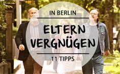 Eure Eltern kommen zu Besuch nach Berlin und ihr wisst nicht, was ihr mit ihnen unternehmen sollt? Wir haben 11 Vorschläge für euch.