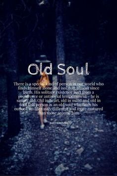 Signs You're An Old Soul To every old soul at heart .To every old soul at heart . Wisdom Quotes, Quotes To Live By, Me Quotes, Old Soul Quotes, Yoga Quotes, Old Times Quotes, Infp Quotes, Gypsy Soul Quotes, Empathy Quotes