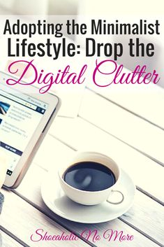 Organize, declutter, and minimalize your life: 5 ways to cut the digital clutter so you can truly have a minimalist lifestyle. #frugallifestyle Frugal Lifestyle