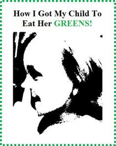 SaneHarbor: How I Got My Child To Eat Her Greens!