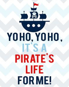 """Yoho, Yoho! It's a Pirate's Life for Me! with Ship Size: 12""""W x 24""""H or 20""""W x 40""""H This Saying works great for decorating a boy's room. #wallsticker"""