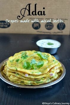 Divya's culinary journey: Adai / Adai dosa- Crepes made with mixed lentils Indian Snacks, Indian Food Recipes, Asian Recipes, Vegetarian Recipes, Cooking Recipes, Healthy Recipes, Indian Foods, Veg Recipes, Vegan Vegetarian
