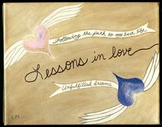"""Lessons In Love"" To see the backstory visit http://www.soulheartart.com/lessons-in-love/"